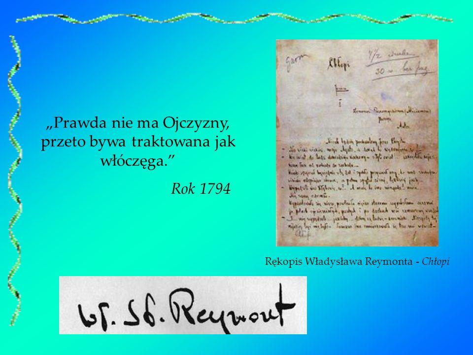 Prawda nie ma Ojczyzny, przeto bywa traktowana jak włóczęga. Rok 1794 Rękopis Władysława Reymonta - Chłopi