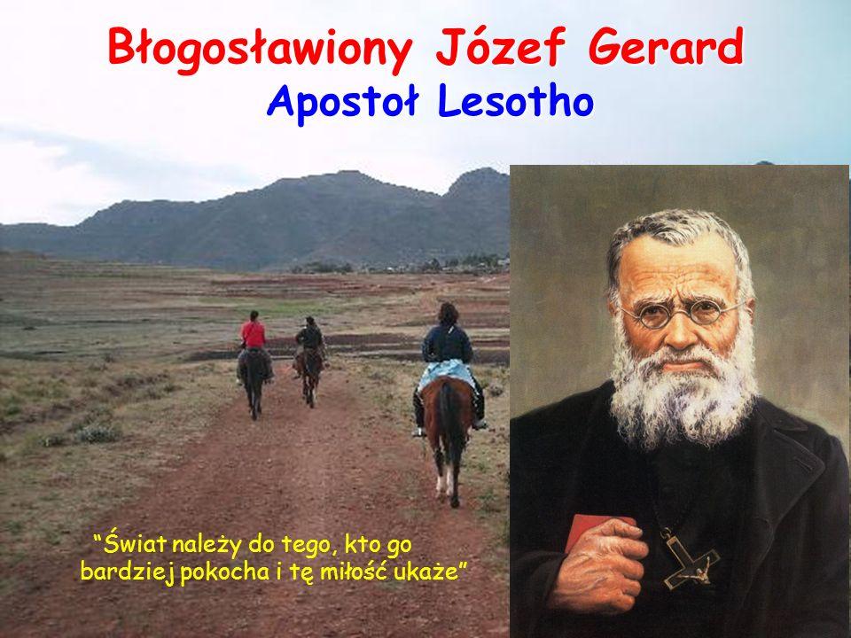 Świat należy do tego, kto go bardziej pokocha i tę miłość ukaże Błogosławiony Józef Gerard Apostoł Lesotho