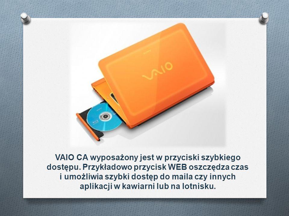 VAIO CA wyposażony jest w przyciski szybkiego dostępu. Przykładowo przycisk WEB oszczędza czas i umożliwia szybki dostęp do maila czy innych aplikacji
