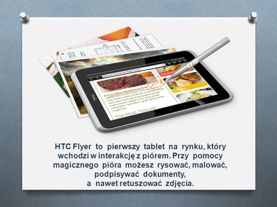 HTC Flyer to pierwszy tablet na rynku, który wchodzi w interakcję z piórem. Przy pomocy magicznego pióra możesz rysować, malować, podpisywać dokumenty