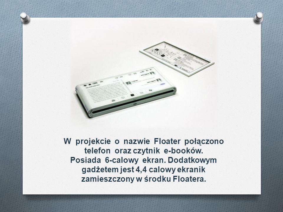 W projekcie o nazwie Floater połączono telefon oraz czytnik e-booków. Posiada 6-calowy ekran. Dodatkowym gadżetem jest 4,4 calowy ekranik zamieszczony