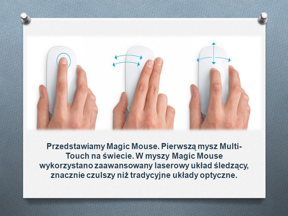Przedstawiamy Magic Mouse. Pierwszą mysz Multi- Touch na świecie. W myszy Magic Mouse wykorzystano zaawansowany laserowy układ śledzący, znacznie czul