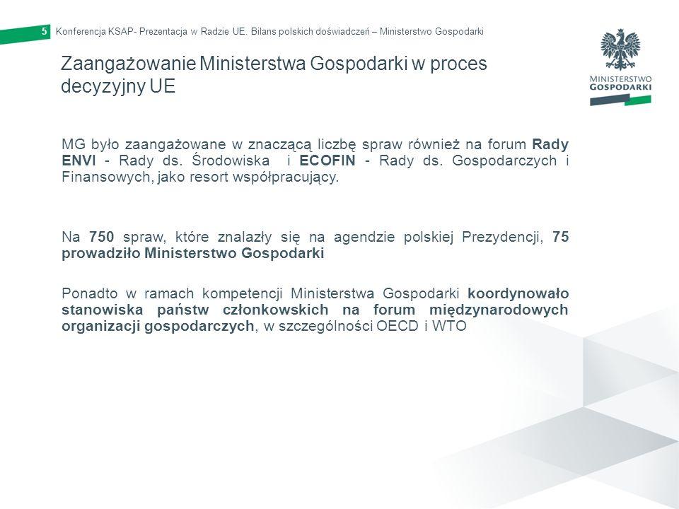 Konferencja KSAP- Prezentacja w Radzie UE. Bilans polskich doświadczeń – Ministerstwo Gospodarki5 Zaangażowanie Ministerstwa Gospodarki w proces decyz