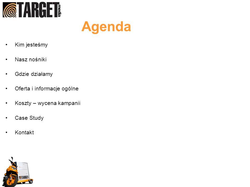 Agenda Kim jesteśmy Nasz nośniki Gdzie działamy Oferta i informacje ogólne Koszty – wycena kampanii Case Study Kontakt
