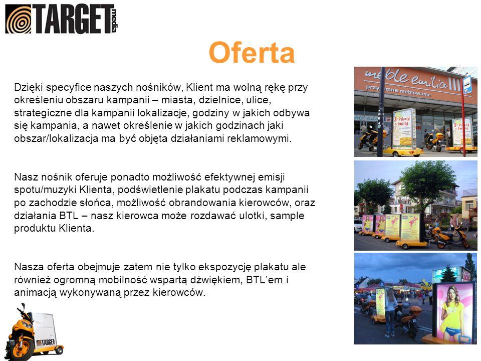 Oferta Dzięki specyfice naszych nośników, Klient ma wolną rękę przy określeniu obszaru kampanii – miasta, dzielnice, ulice, strategiczne dla kampanii