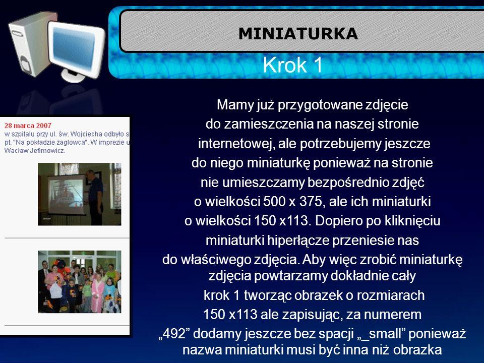 MINIATURKA Krok 1 Mamy już przygotowane zdjęcie do zamieszczenia na naszej stronie internetowej, ale potrzebujemy jeszcze do niego miniaturkę ponieważ