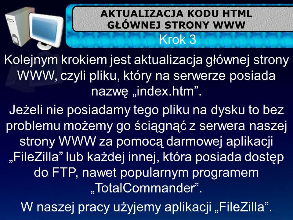 AKTUALIZACJA KODU HTML GŁÓWNEJ STRONY WWW Krok 3 Kolejnym krokiem jest aktualizacja głównej strony WWW, czyli pliku, który na serwerze posiada nazwę i