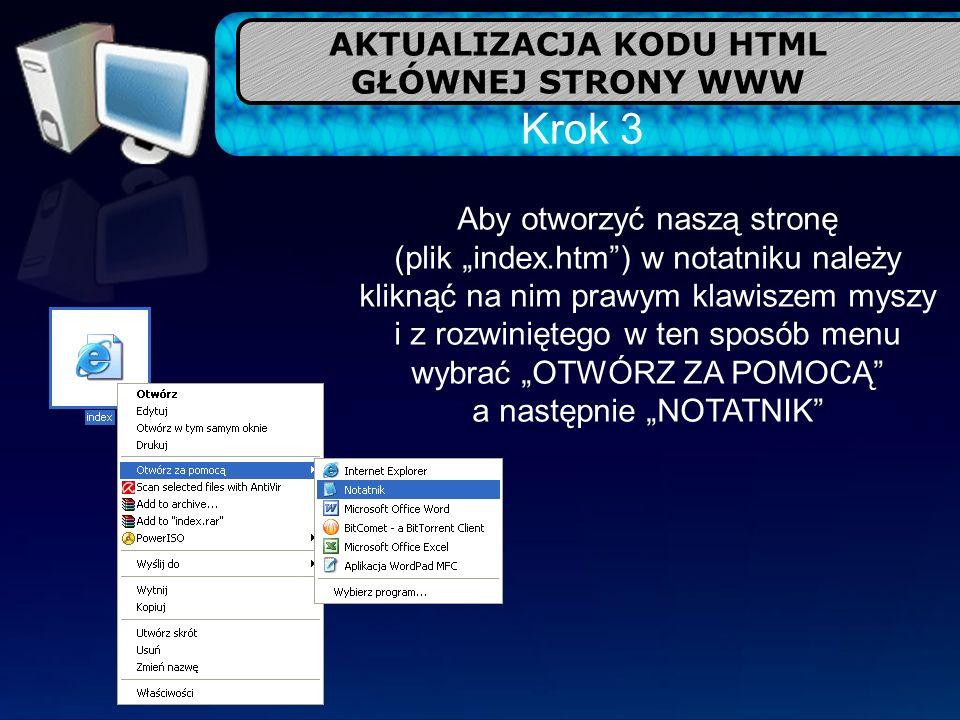 Krok 3 Aby otworzyć naszą stronę (plik index.htm) w notatniku należy kliknąć na nim prawym klawiszem myszy i z rozwiniętego w ten sposób menu wybrać O
