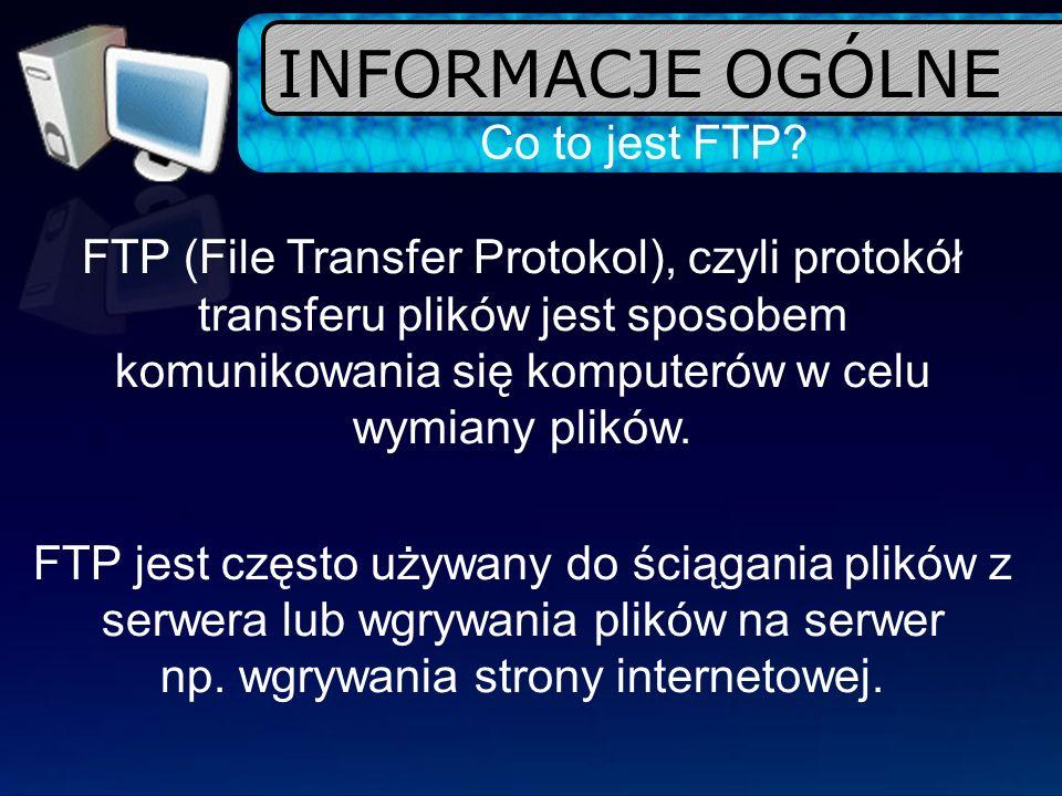 POBRANIE PLIKU index.htm Z SERWERA STRONY INTERNETOWEJ Krok 3 o t w i e r a m y w c z e ś n i e j s k o n f i g u r o w a n y d o s t ę p F T P o t w i e r a m y p o r g r a m F i l e Z i l l a Odpowiedź: 150 Opening ASCII mode data connection for file list Odpowiedź:226 Transfer complete.