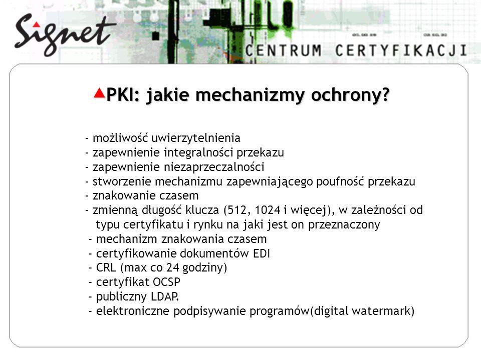 - możliwość uwierzytelnienia - zapewnienie integralności przekazu - zapewnienie niezaprzeczalności - stworzenie mechanizmu zapewniającego poufność przekazu - znakowanie czasem - zmienną długość klucza (512, 1024 i więcej), w zależności od typu certyfikatu i rynku na jaki jest on przeznaczony - mechanizm znakowania czasem - certyfikowanie dokumentów EDI - CRL (max co 24 godziny) - certyfikat OCSP - publiczny LDAP.