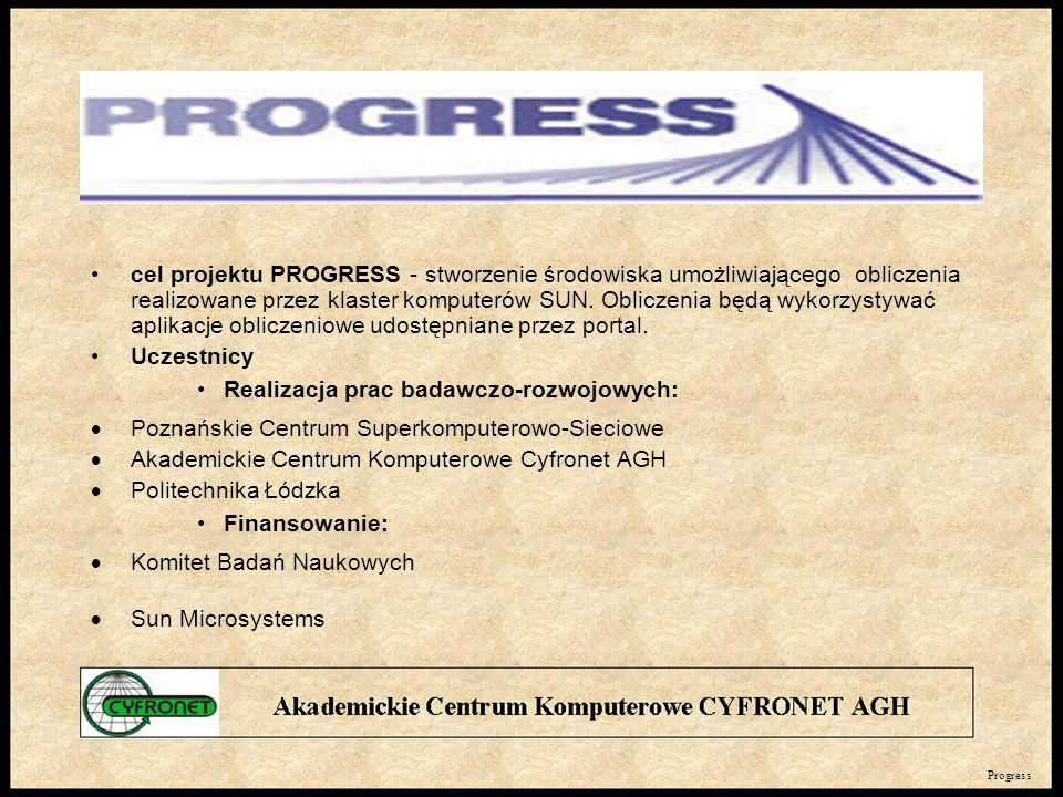 cel projektu PROGRESS - stworzenie środowiska umożliwiającego obliczenia realizowane przez klaster komputerów SUN.