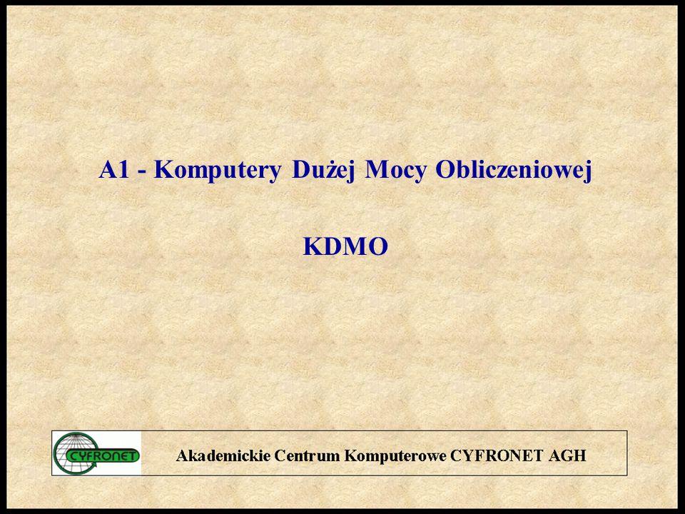A1 - Komputery Dużej Mocy Obliczeniowej KDMO