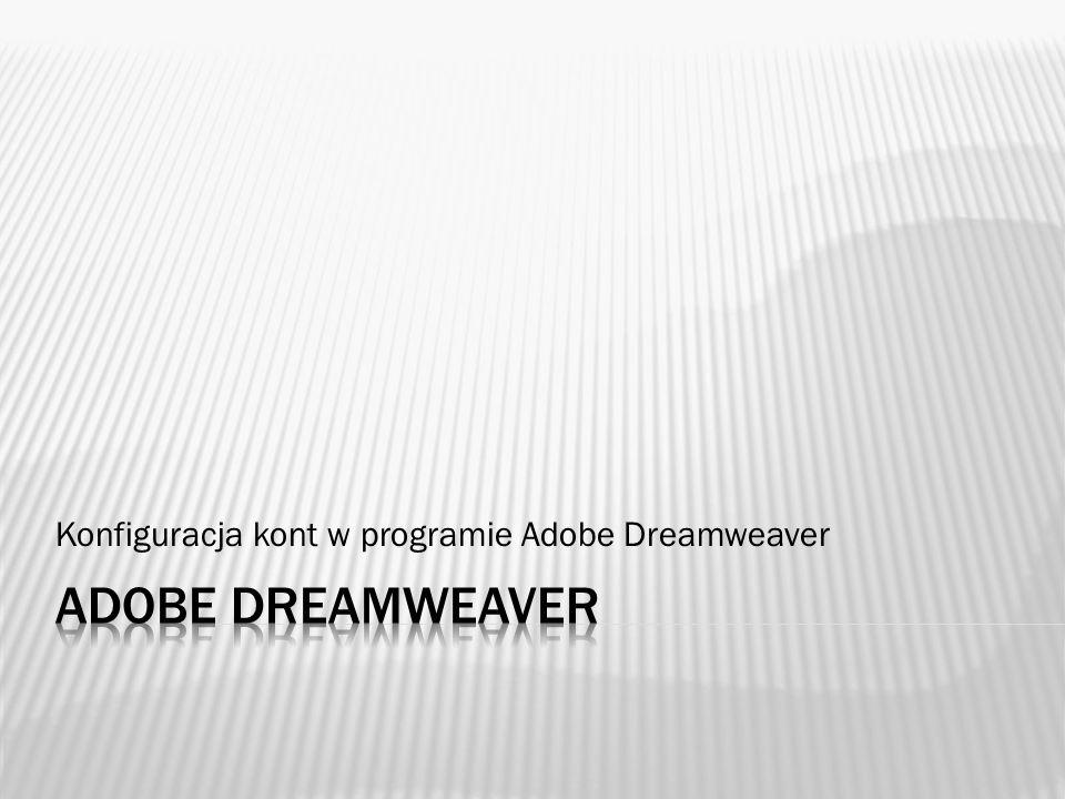 Konfiguracja kont w programie Adobe Dreamweaver