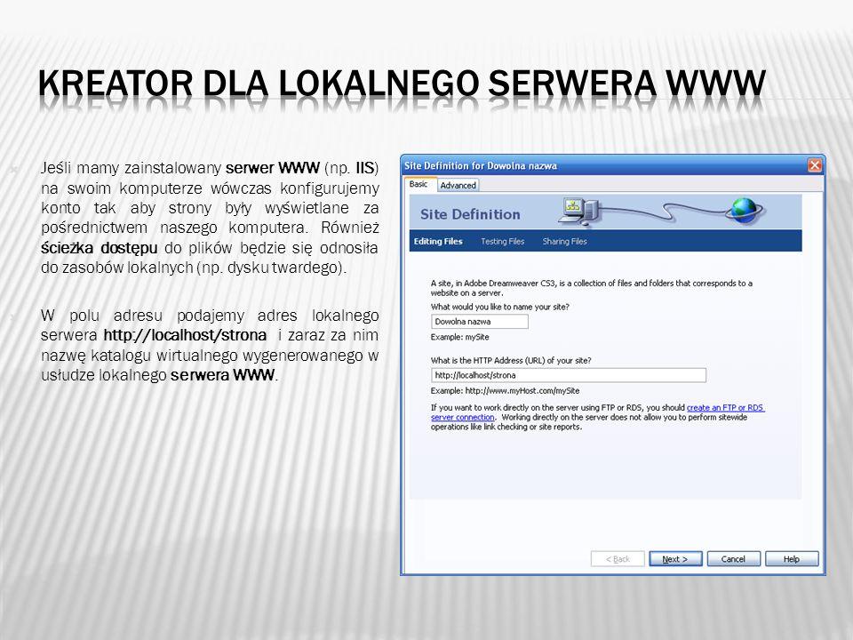Jeśli mamy zainstalowany serwer WWW (np. IIS) na swoim komputerze wówczas konfigurujemy konto tak aby strony były wyświetlane za pośrednictwem naszego