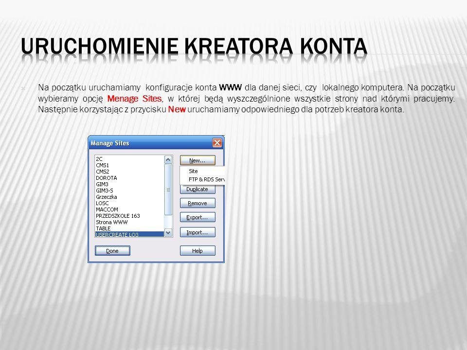 Na początku uruchamiamy konfiguracje konta WWW dla danej sieci, czy lokalnego komputera. Na początku wybieramy opcję Menage Sites, w której będą wyszc