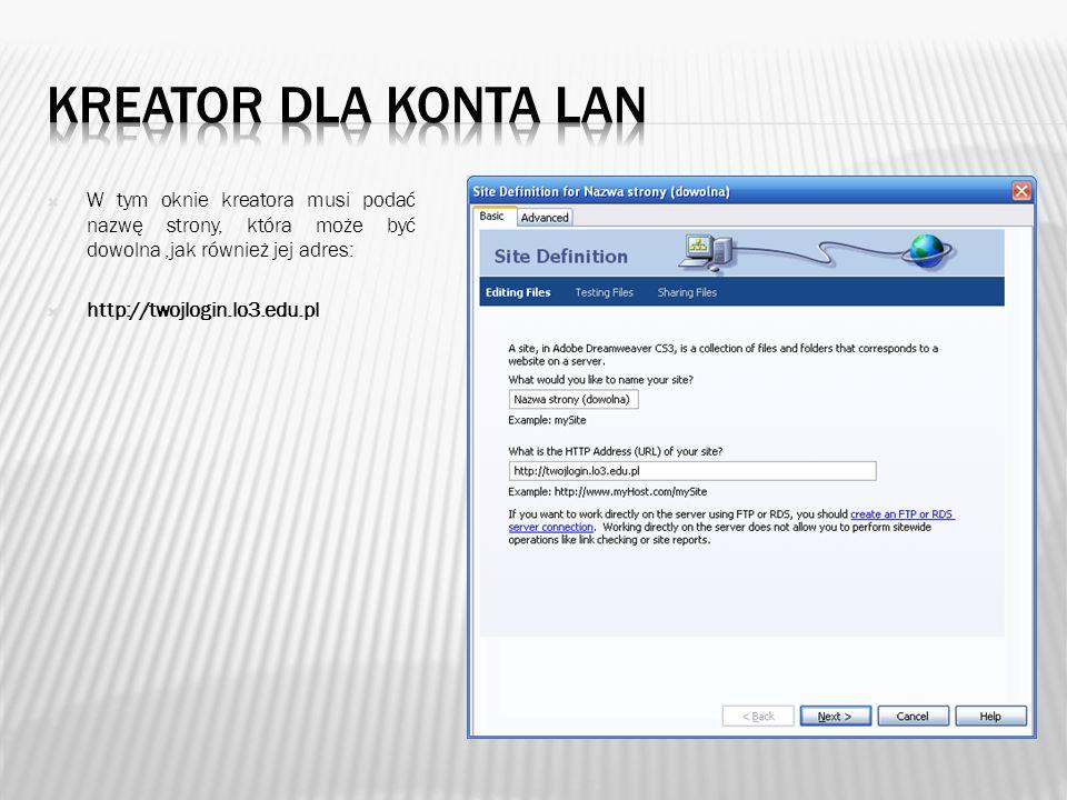 W tym oknie kreatora musi podać nazwę strony, która może być dowolna,jak również jej adres: http://twojlogin.lo3.edu.pl