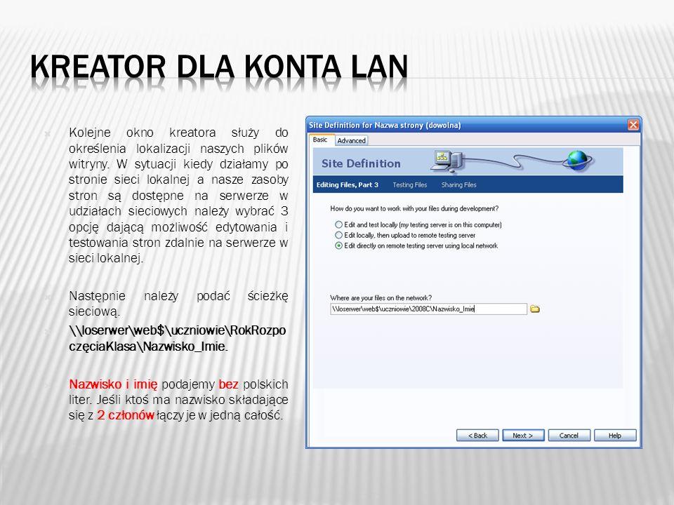 Kolejne okno kreatora służy do określenia lokalizacji naszych plików witryny. W sytuacji kiedy działamy po stronie sieci lokalnej a nasze zasoby stron