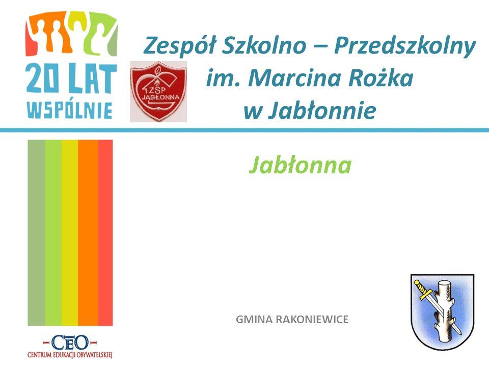 GMINA RAKONIEWICE Zespół Szkolno – Przedszkolny im. Marcina Rożka w Jabłonnie Jabłonna