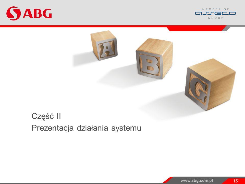 www.abg.com.pl 15 Część II Prezentacja działania systemu