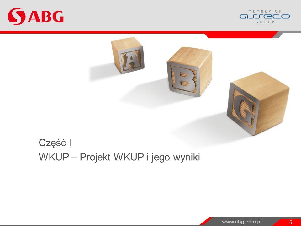 www.abg.com.pl 5 Część I WKUP – Projekt WKUP i jego wyniki