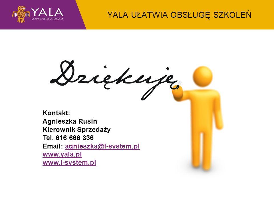 YALA UŁATWIA OBSŁUGĘ SZKOLEŃ Kontakt: Agnieszka Rusin Kierownik Sprzedaży Tel. 616 666 336 Email: agnieszka@l-system.plagnieszka@l-system.pl www.yala.