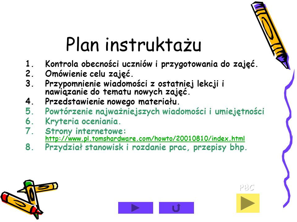 Plan instruktażu 1.Kontrola obecności uczniów i przygotowania do zajęć.