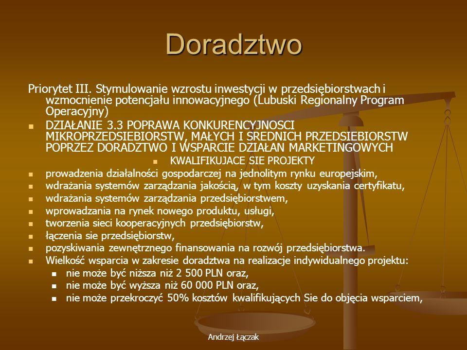 Andrzej Łączak Doradztwo Priorytet III. Stymulowanie wzrostu inwestycji w przedsiębiorstwach i wzmocnienie potencjału innowacyjnego (Lubuski Regionaln