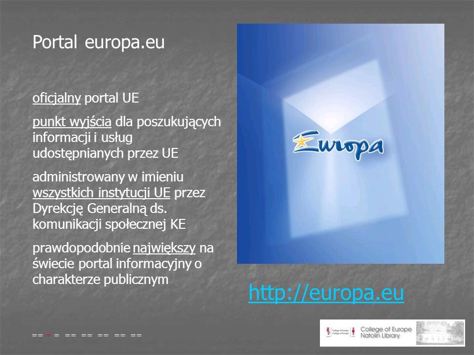 Portal europa.eu oficjalny portal UE punkt wyjścia dla poszukujących informacji i usług udostępnianych przez UE administrowany w imieniu wszystkich instytucji UE przez Dyrekcję Generalną ds.