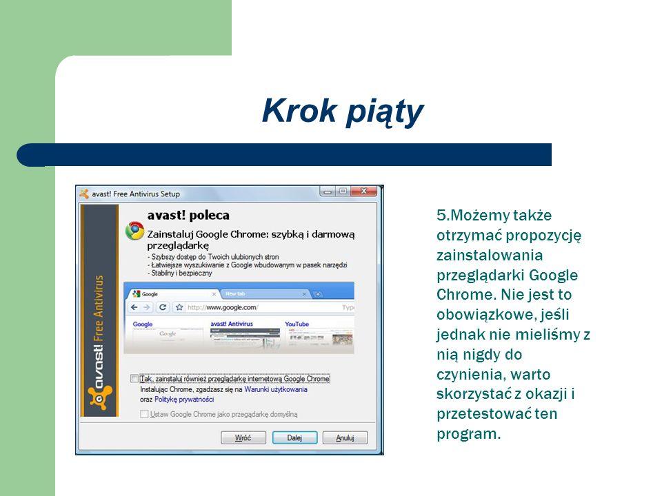 Krok piąty 5.Możemy także otrzymać propozycję zainstalowania przeglądarki Google Chrome.