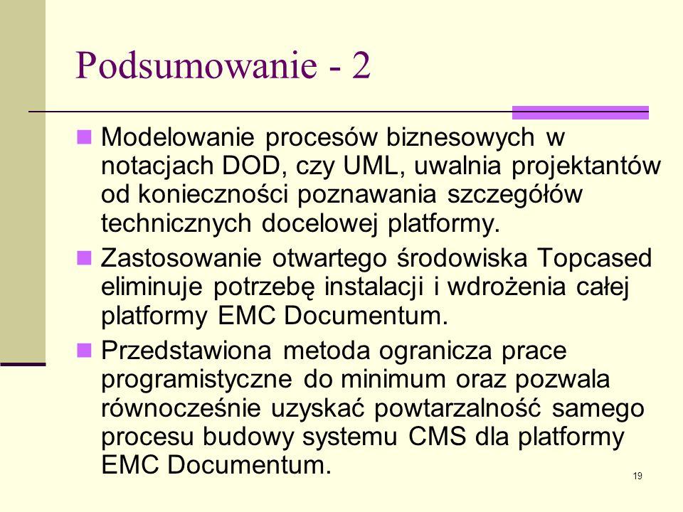 19 Podsumowanie - 2 Modelowanie procesów biznesowych w notacjach DOD, czy UML, uwalnia projektantów od konieczności poznawania szczegółów technicznych