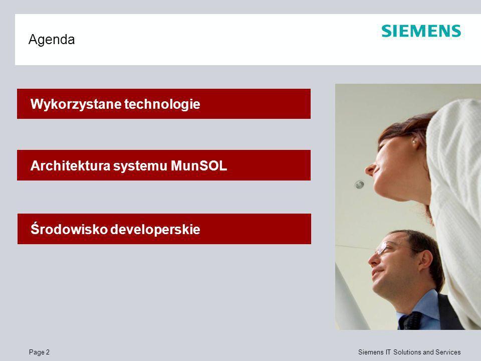 Page 2 Siemens IT Solutions and Services Agenda Wykorzystane technologie Architektura systemu MunSOL Środowisko developerskie