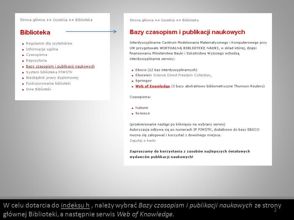 Na stronie głównej Web of Knowledge należy wybrać zakładkę Web of Science, a następnie Search.