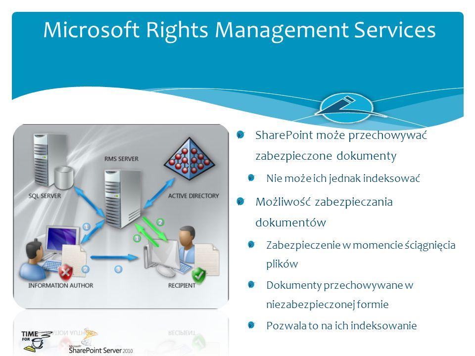 Microsoft Rights Management Services SharePoint może przechowywać zabezpieczone dokumenty Nie może ich jednak indeksować Możliwość zabezpieczania doku