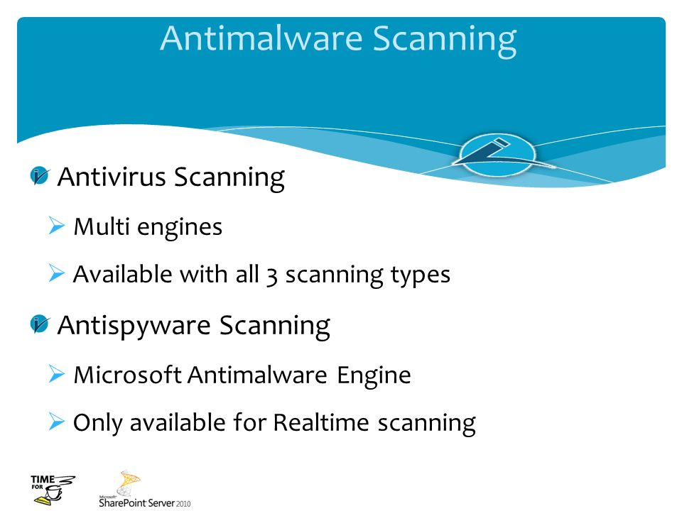 Antimalware Scanning Antivirus Scanning Multi engines Available with all 3 scanning types Antispyware Scanning Microsoft Antimalware Engine Only avail