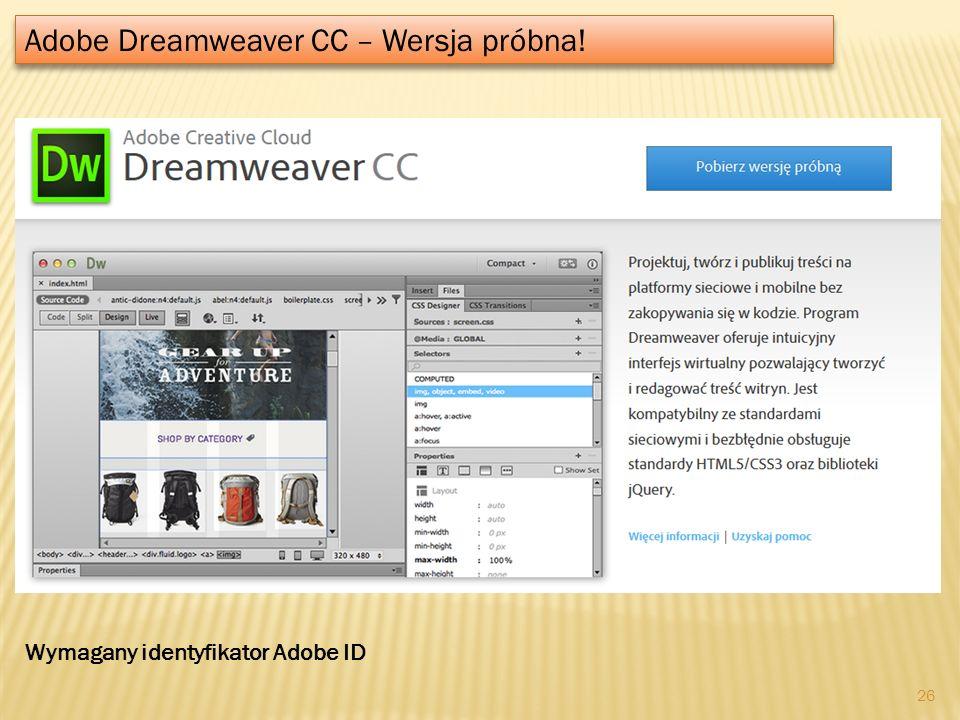 Adobe Dreamweaver CC – Wersja próbna! 26 Wymagany identyfikator Adobe ID