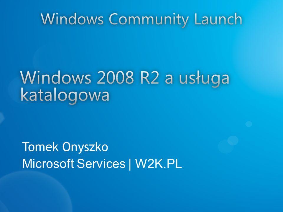 Tomek Onyszko Microsoft Services   W2K.PL