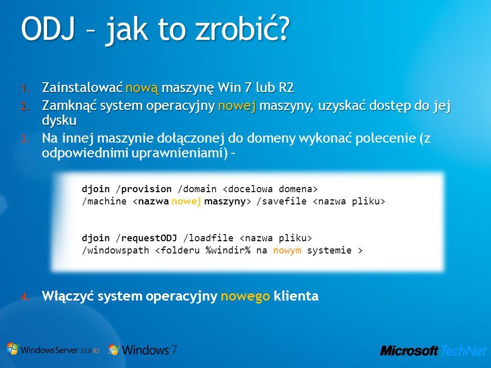 1. Zainstalować nową maszynę Win 7 lub R2 2. Zamknąć system operacyjny nowej maszyny, uzyskać dostęp do jej dysku 3. Na innej maszynie dołączonej do d
