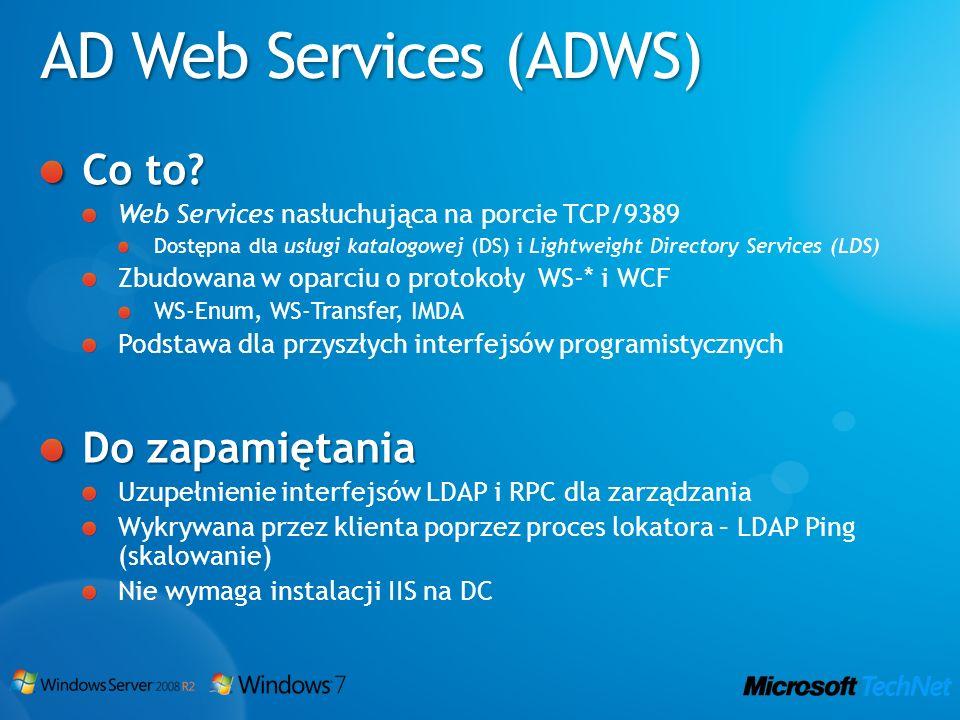 Co to? Web Services nasłuchująca na porcie TCP/9389 Dostępna dla usługi katalogowej (DS) i Lightweight Directory Services (LDS) Zbudowana w oparciu o