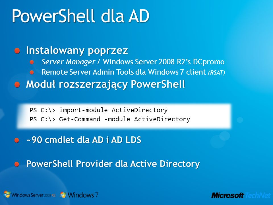 PowerShell dla AD Instalowany poprzez Server Manager / Windows Server 2008 R2s DCpromo Remote Server Admin Tools dla Windows 7 client (RSAT) Moduł roz