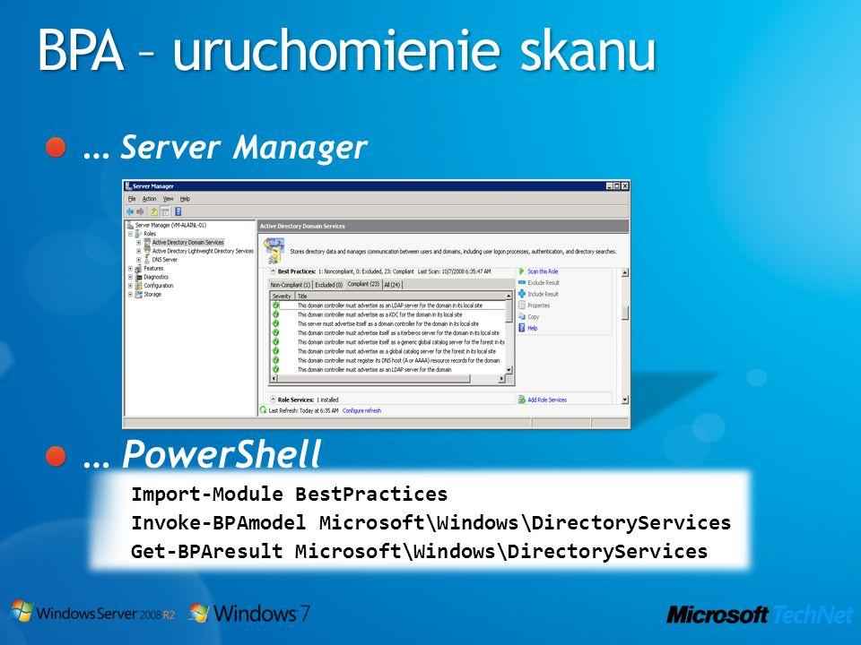 BPA – uruchomienie skanu … Server Manager … PowerShell Import-Module BestPractices Invoke-BPAmodel Microsoft\Windows\DirectoryServices Get-BPAresult M