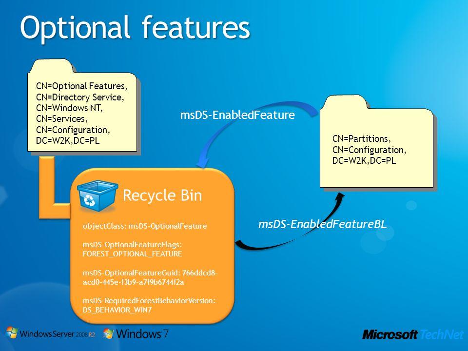 Optional features CN=Optional Features, CN=Directory Service, CN=Windows NT, CN=Services, CN=Configuration, DC=W2K,DC=PL Recycle Bin objectClass: msDS