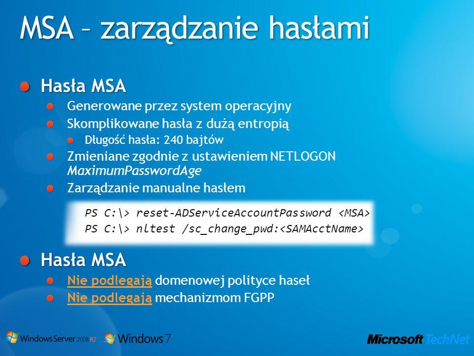 Hasła MSA Generowane przez system operacyjny Skomplikowane hasła z dużą entropią Długość hasła: 240 bajtów Zmieniane zgodnie z ustawieniem NETLOGON Ma