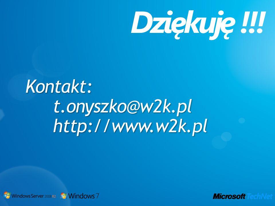Kontakt:t.onyszko@w2k.plhttp://www.w2k.pl Dziękuję !!!
