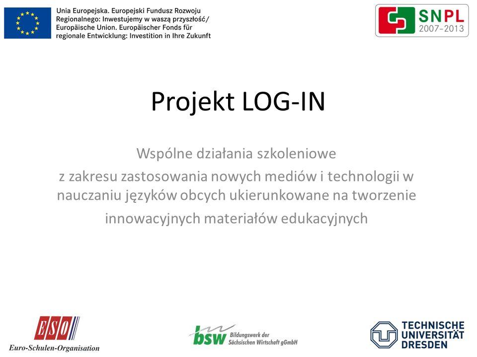 Projekt LOG-IN Wspólne działania szkoleniowe z zakresu zastosowania nowych mediów i technologii w nauczaniu języków obcych ukierunkowane na tworzenie innowacyjnych materiałów edukacyjnych