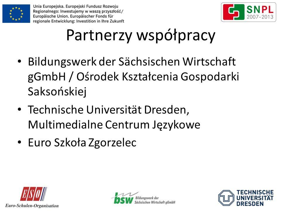 Partnerzy współpracy Bildungswerk der Sächsischen Wirtschaft gGmbH / Ośrodek Kształcenia Gospodarki Saksońskiej Technische Universität Dresden, Multimedialne Centrum Językowe Euro Szkoła Zgorzelec