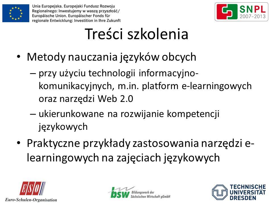 Treści szkolenia Metody nauczania języków obcych – przy użyciu technologii informacyjno- komunikacyjnych, m.in. platform e-learningowych oraz narzędzi