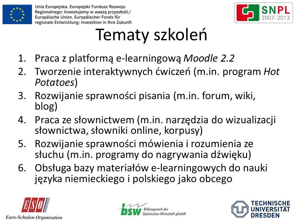 Tematy szkoleń 1.Praca z platformą e-learningową Moodle 2.2 2.Tworzenie interaktywnych ćwiczeń (m.in. program Hot Potatoes) 3.Rozwijanie sprawności pi