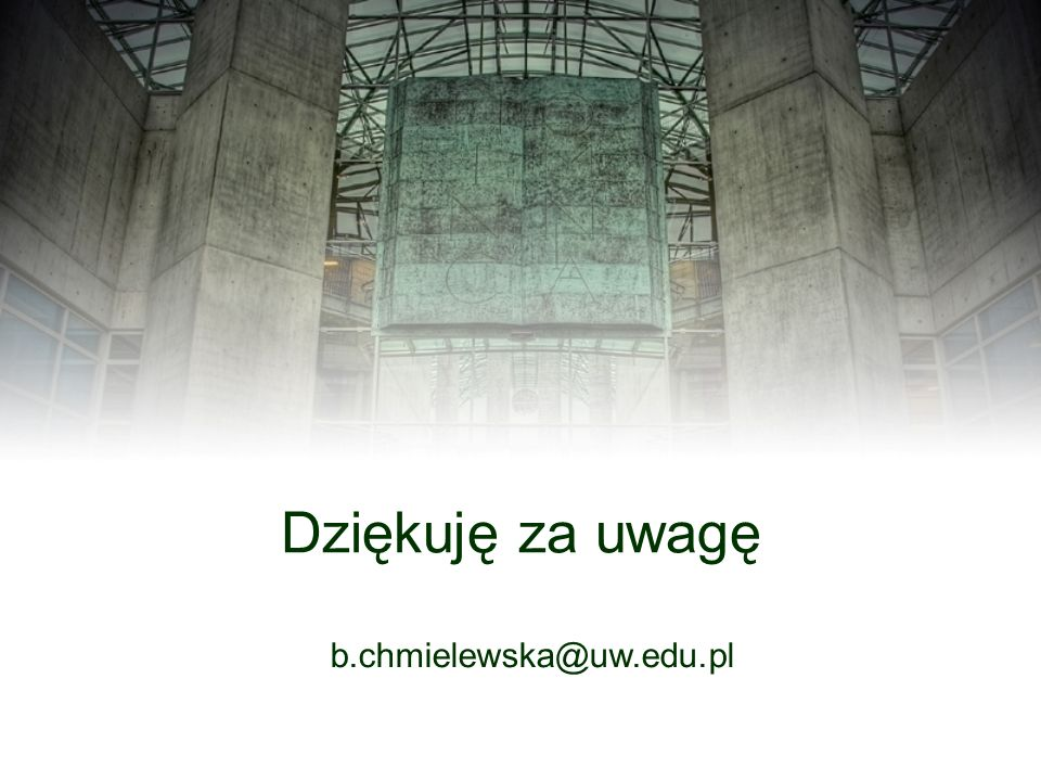 Dziękuję za uwagę b.chmielewska@uw.edu.pl