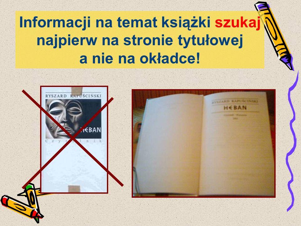 Informacji na temat książki szukaj najpierw na stronie tytułowej a nie na okładce!
