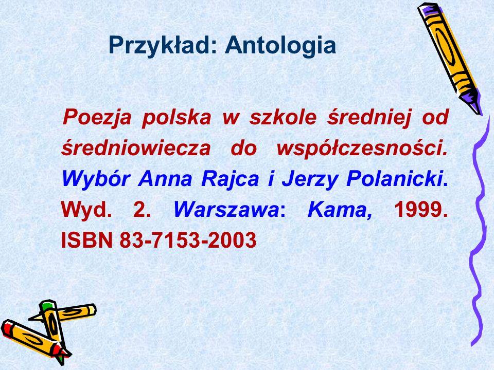 Elementy opisu – obowiązkowe Autor, Tytuł Typ nośnika-podany w nawiasie kwadratowym, np.:[online],[CD-ROM],[dyskietka].
